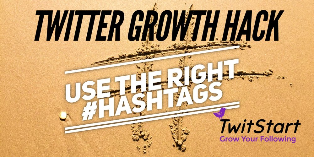 Twitter Growth Hack #3 from TwitStart Grow your twitter Following by using the right hashtags