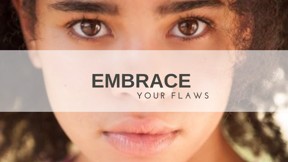 Belle Embrace your flaws.png