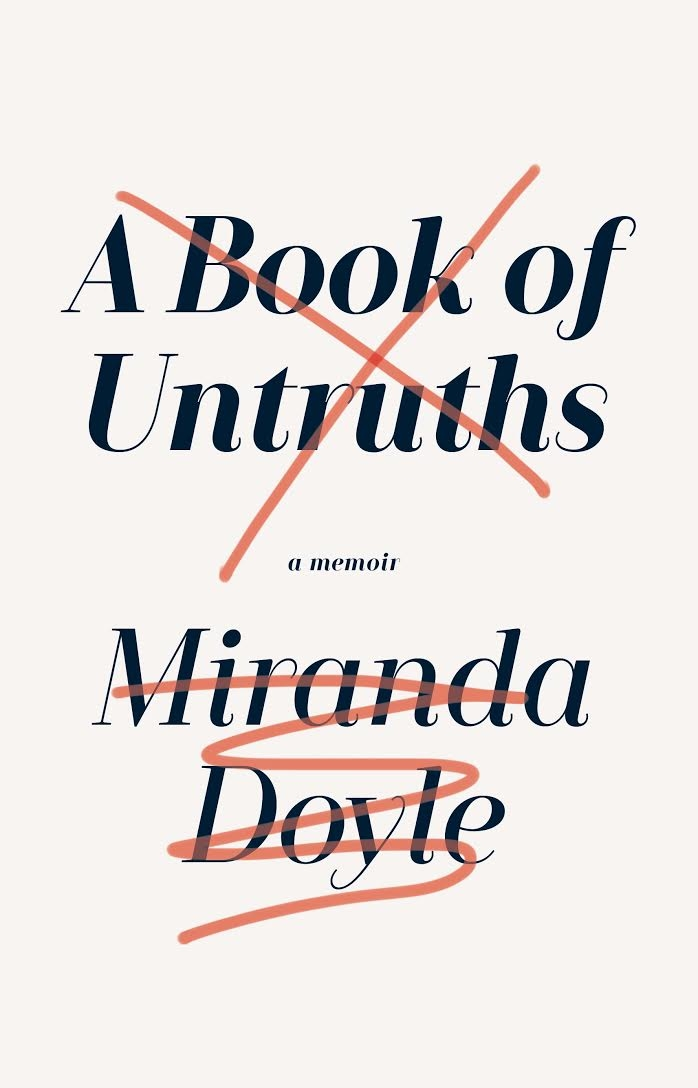 A Book of Untruths , by Miranda Doyle is published by Faber & Faber in June 2017.