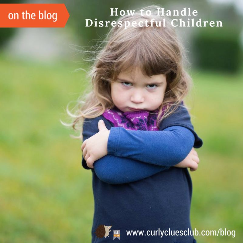 How to Handle Disrespectful Children — Curly Clues Club