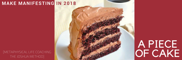 make manifesting in 2018 a piece of cake.png