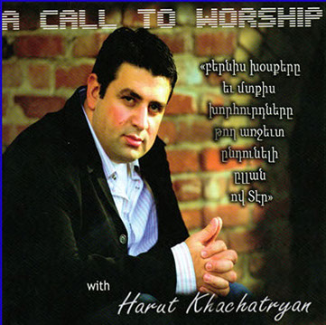 harut khachatryan- call to worship.jpg