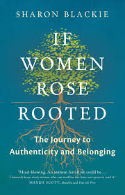 If Women Rose Rooted - Sharon Blackie