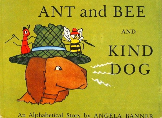 If you don't know these books, find one. Angela Banner wrote the first'Ant and Bee' in 1950 in order to teach her son to read. They're now classics