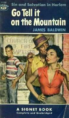 """American writer James Baldwin's powerful and passionate novel. """"Deprived of heritage and history, he borrowed freely and created his own unique language,"""" Azar Nafisi"""