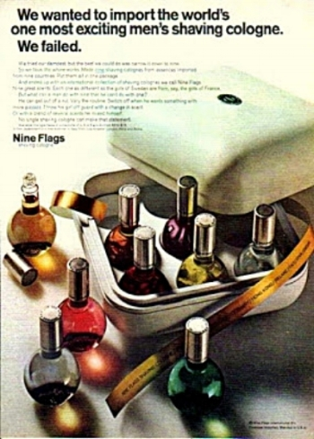 The  'Nine Flags' shaving cologne collection was launched in 1965,  marketed in the UK by Gillette