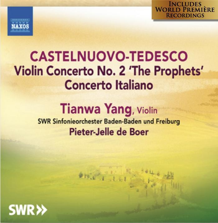 Mario Castelnuovo-Tedesco  Violinkonzerte  Tianwa Yang, Violine SWR Sinfonieorchester Baden-Baden und Freiburg Pieter-Jelle de Boer  Label: NAXOS 8.573135   Mehr Info