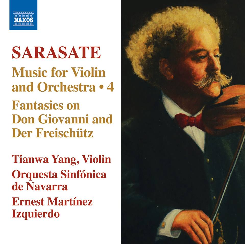 "Pablo de Sarasate:  ""Music for Violin and Orchestra 4"" Fantasies on Don Giovanni and Der Freischütz  Tianwa Yang, Violin Orquesta Sinfónica de Navarra Ernest Martínez Izquierdo Label: NAXOS 8.572276   More info"