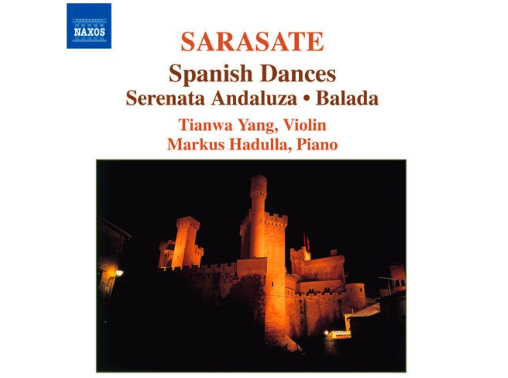 "Pablo de Sarasate Vol. 1 ""Spanish Dances""  Serenata Andaluza; Balada  Tianwa Yang, Violin Markus Hadulla, Piano Label: NAXOS 8.557767   Listen to samples  ·  More info"