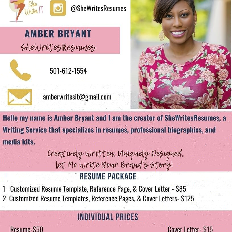 She Writes Resumes,  through creative writing and unique designs, I bring personal brands to life! Your brand has story and I am here to help you write it! Looking for a new job or take your personal brand to the next level? Let's collaborate!  Visit:  Instagram.com/she_isawriter