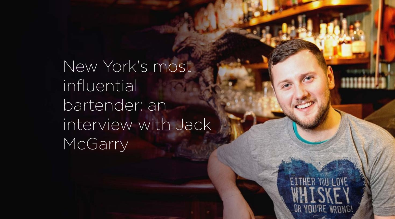 New York S Most Influential Bartender An Interview With Jack