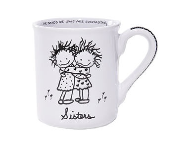 A mug for your sister or other favorites, you can even personalize with your own saying or photo.