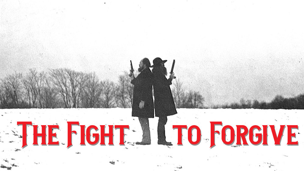 The Fight to Forgive.jpg