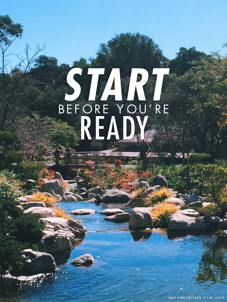 Start Before You're Ready // It's Me, Lizzy B - Musings on Life, Business, & The Pursuit of Everyday Joy // Personal blog of Lizelly Meza from Lizzy B Loves
