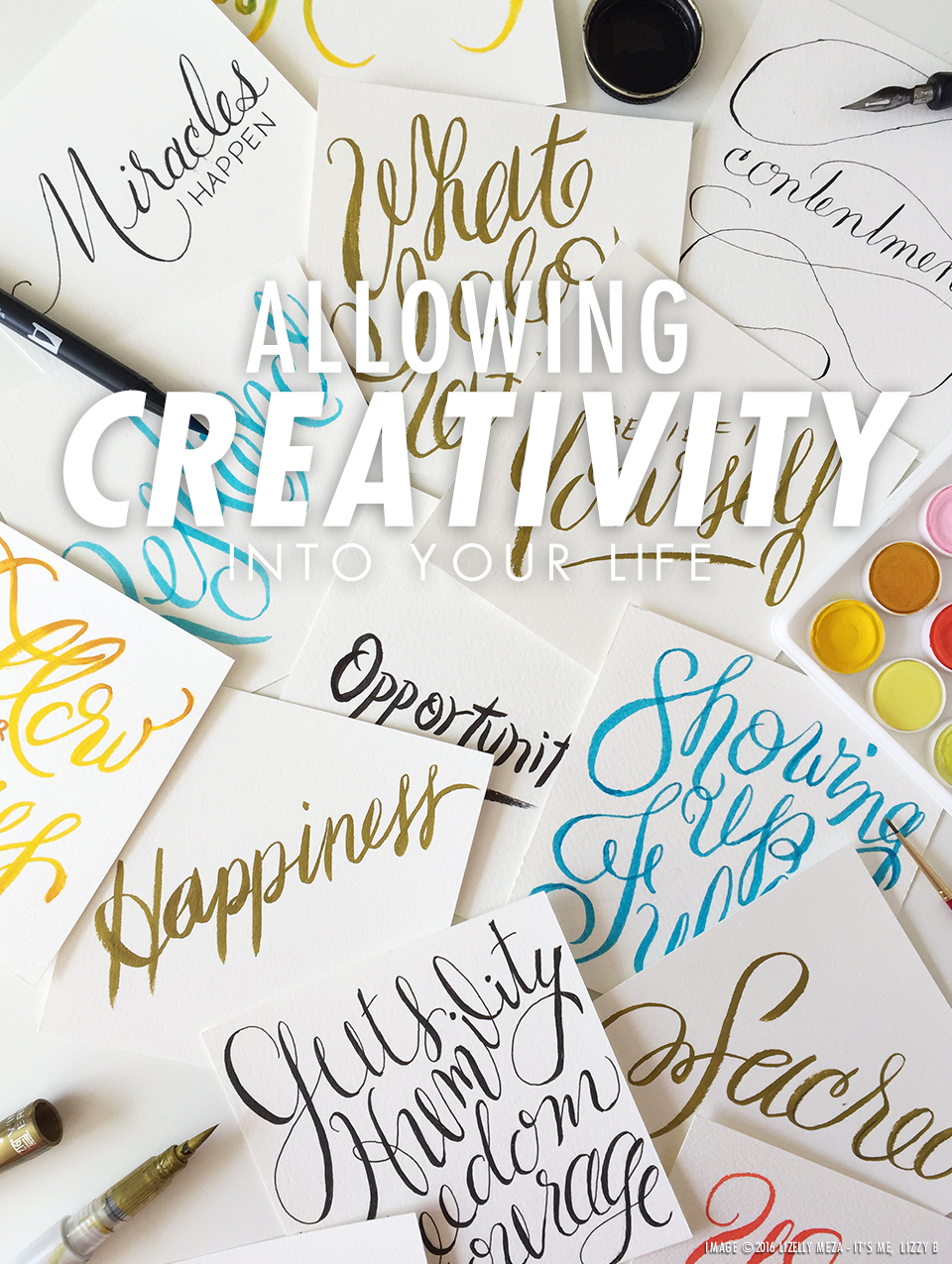 Allowing Creativity into Your Life // It's Me, Lizzy B - Musings on Life, Business, & The Pursuit of Curiosity // Personal blog of Lizelly Meza from Lizzy B Loves