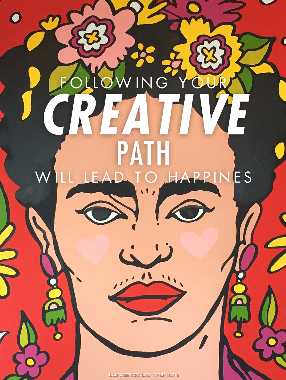Following Your Creative Path Will Lead to Happiness // It's Me, Lizzy B - Musings on Life, Business, & The Pursuit of Curiosity // Personal blog of Lizelly Meza • Mural by Channin Fulton at Artelexia Ray Street • North Park