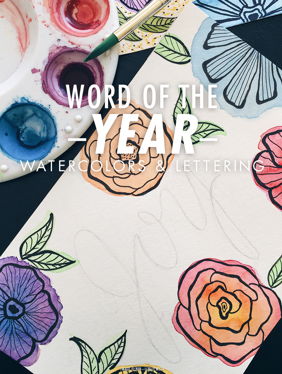 Word of the Year—Watercolors & Lettering Art // Curiosities Allowed // Creative blog of Lizelly Meza