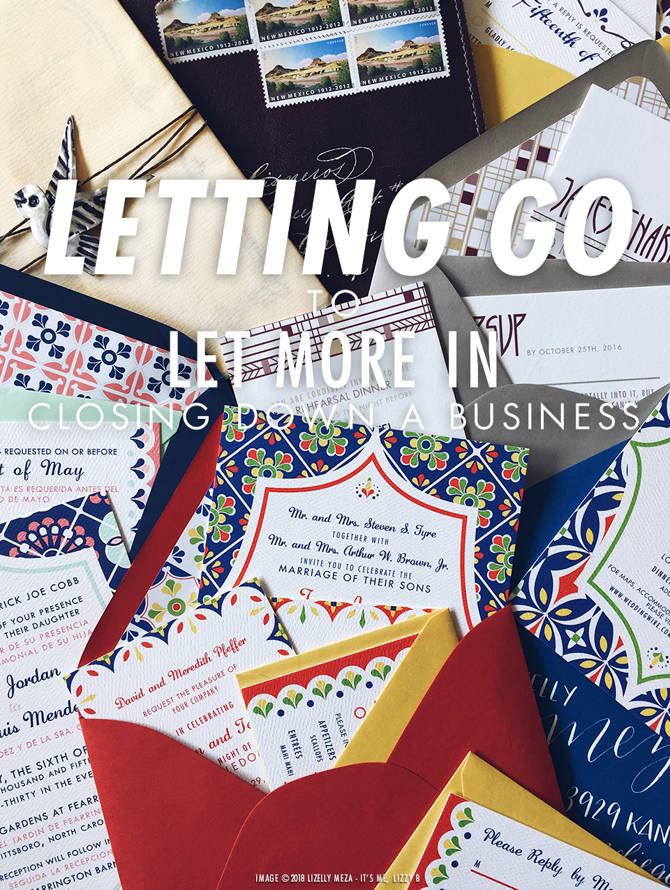 Letting Go to Let More In—Closing Down a Business// It's Me, Lizzy B - Musings on Life, Business, & The Pursuit of Curiosity // Personal blog of Lizelly Meza