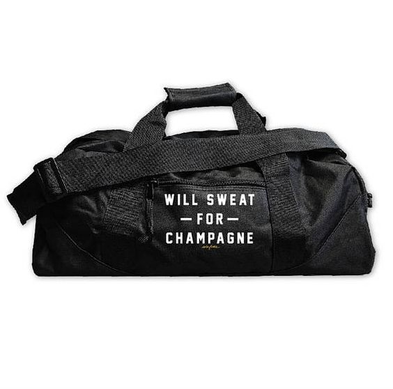 'Will Sweat For Champagne' Gym Bag, $17.50 @ Everfitte
