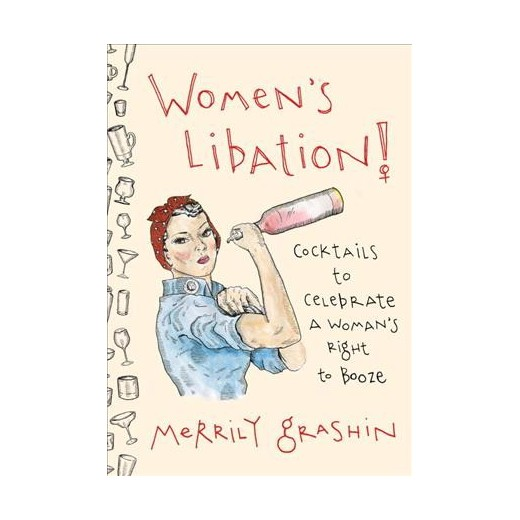 Women's Libation!: Cocktails to Celebrate a Woman's Right to Booze Book, $10.66 @ Barnes & Noble