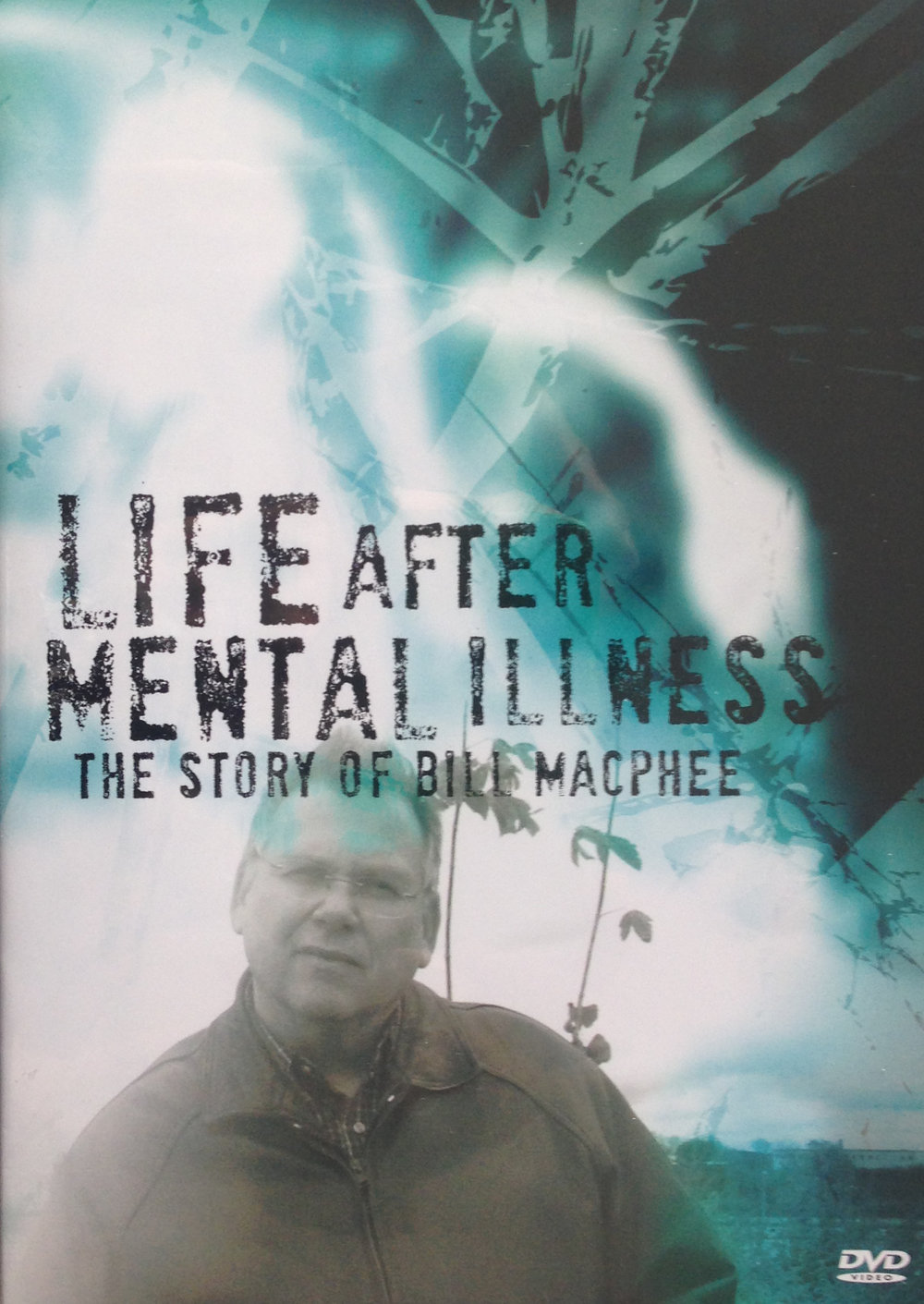 Only $6.95 plus shipping & taxes DVD Story: Life After Mental Illness: The Story of Bill MacPhee, produced by award-winning filmmaker Mark Ashdown. There is life after mental illness and Bill MacPhee proves it. Experience his story captured from one of Bill's inspirational talks on how he pulled himself from the depths of schizophrenia and depression. Interviews with family, friends and world renowned Psychiatrist Ruth Baruch share their experiences with Bill and discuss the harmful stigma associated with mental illnesses.