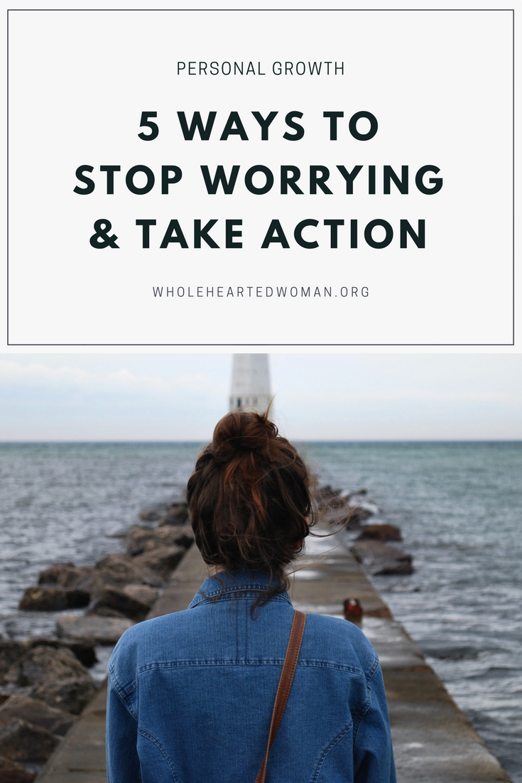 5 Action Steps To Stop Worrying And Start Taking Intentional Action | Personal Growth and Development | Life Advice | How To Live More Intentionally and Mindfully | Mindfulness | Changing Your Mindset