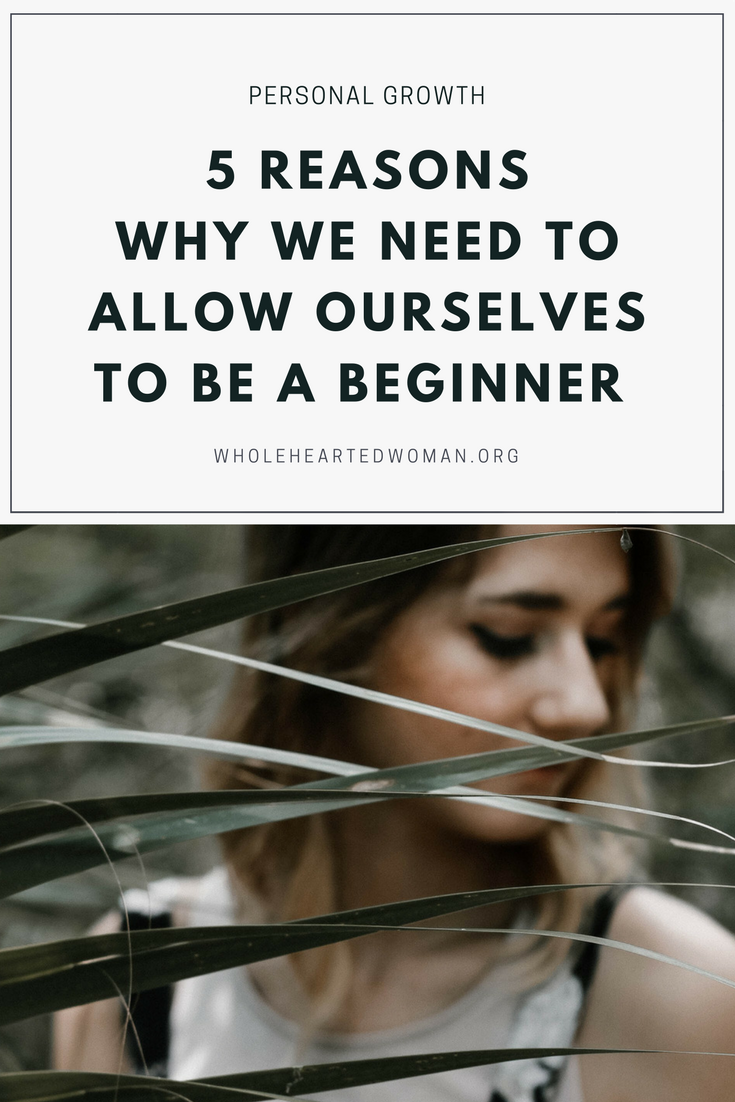 5 Reasons Why We Need To Allow Ourselves To Be A Beginner | Allow Yourself To Be A Beginner | Life Advice | Personal Growth and Development | Mindfulness and Mindset | Being Patient and Kind With Yourself | Learning To Be Okay With Being Uncomfortable