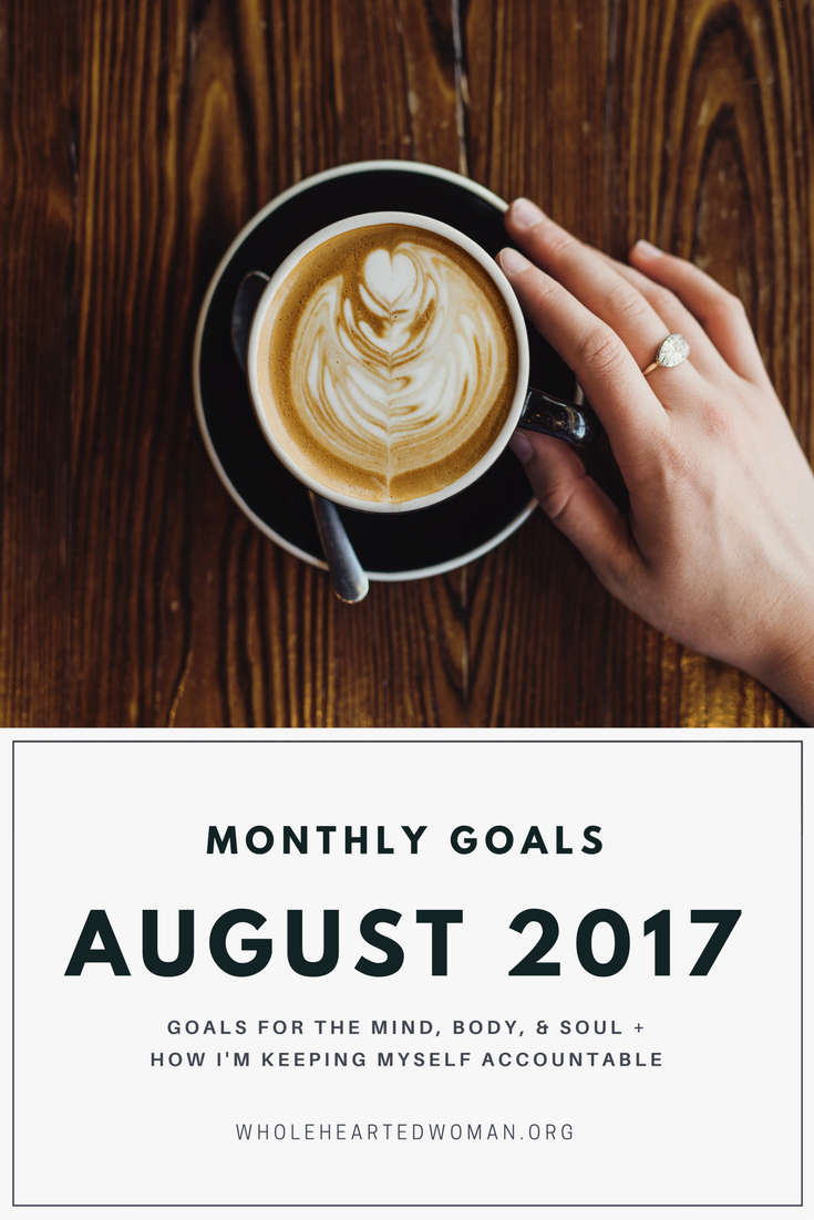 Monthly Goals - August 2017 | How To Keep Yourself Accountable | Monthly Goal Setting | How To Plan Your Month | Preparing For Success | How To Set Goals And Achieve Them | Productivity | Personal Growth and Development