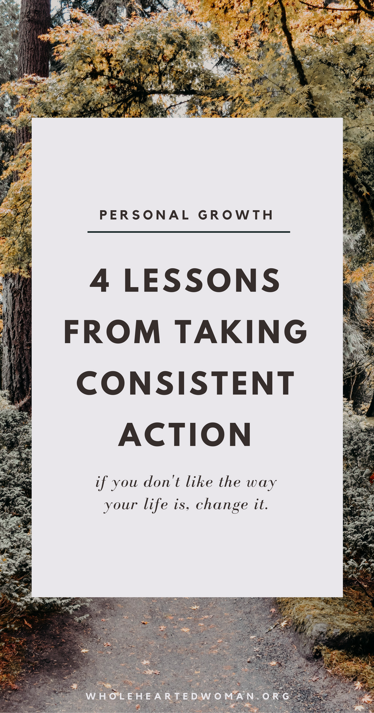 4 Lessons I've Learned From Taking Consistent Action | What You Can Learn From Taking Consistent Action | Consistency Is Important And Essential To Success | Entrepreneurship | Career Advice | Personal Growth & Development | Lifestyle And Life Advice | Wholehearted Woman