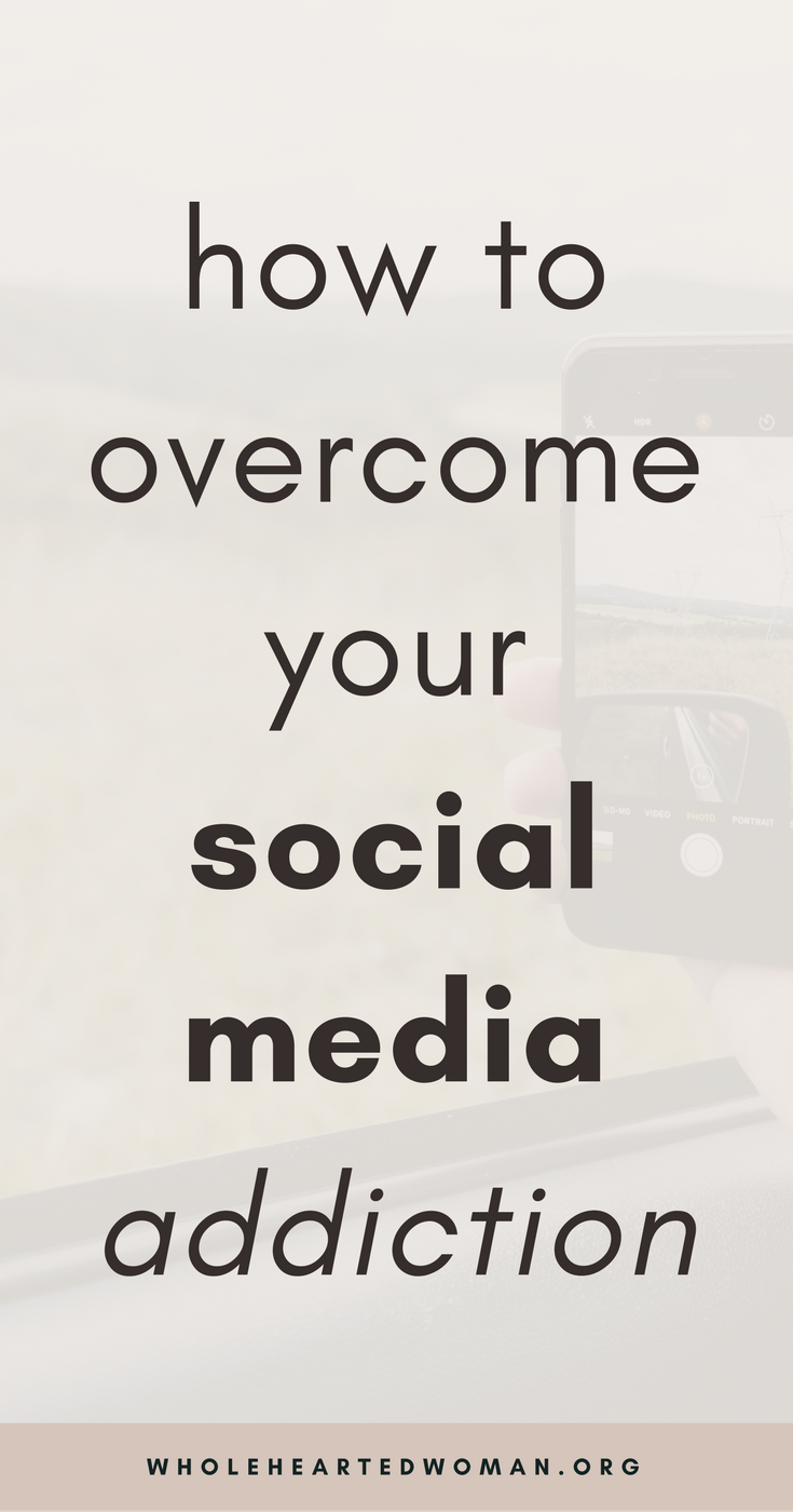 How To Overcome Your Social Media Addiction | Are You Addicted To Social Media | How To Unplug From Social Media | Social Media Addiction | Instagram Tips And Advice | Best Practices For Instagram | How To Use Instagram | Personal Branding | Using Instagram To Build Your Brand And Business | Marketing And Brand Awareness With Instagram |Mindfulness | Productivity | Wholehearted Woman