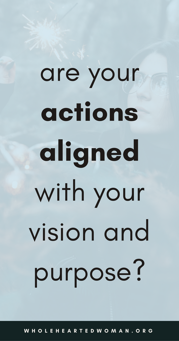 are-your-actions-aligned-with-your-vision-and-purpose