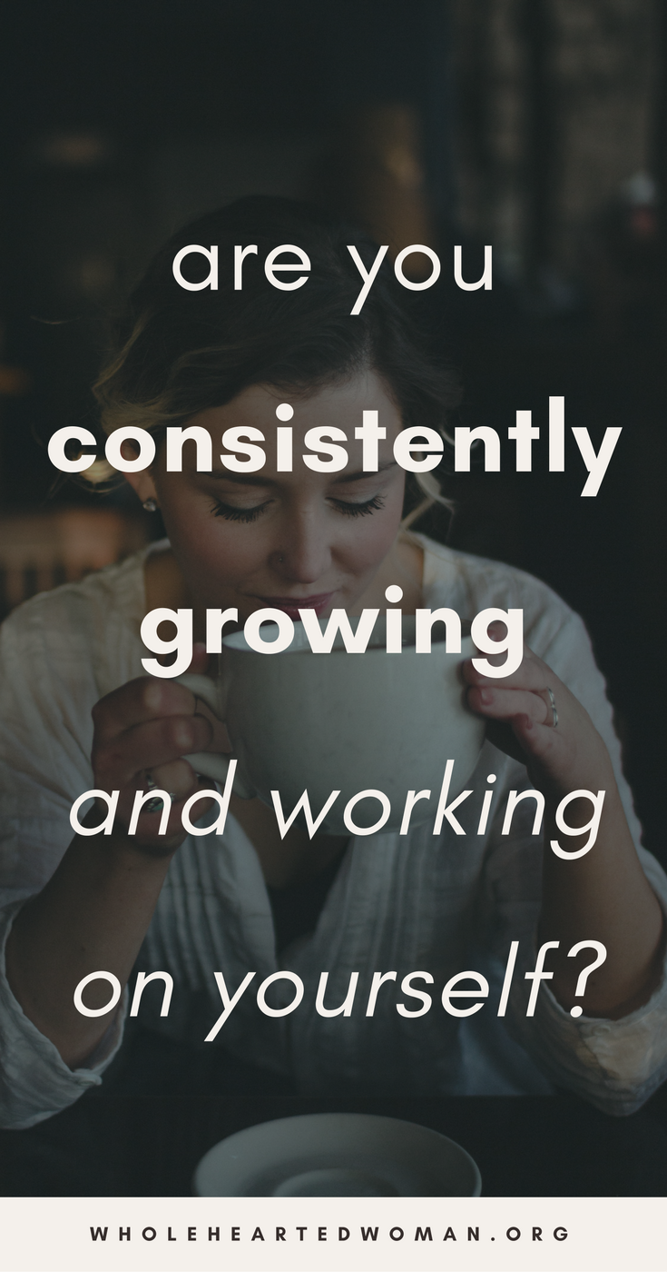 are-you-consistently-growing-and-working-on-yourself