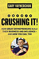 Crushing It! by Gary Vee