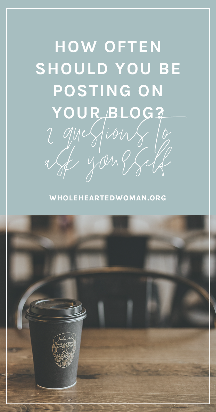 How Often Should You Be Posting On Your Blog? | Blog Posting Schedule | Editorial Calendars | Content Strategy | Digital Marketing Strategy | Ways To Make Your Blog Better | Wholehearted Woman | Self-Discovery | Personal Growth | Personal Branding | #personalbrand | #blog| #blogging | #blogger | #personalgrowth| #brandawareness