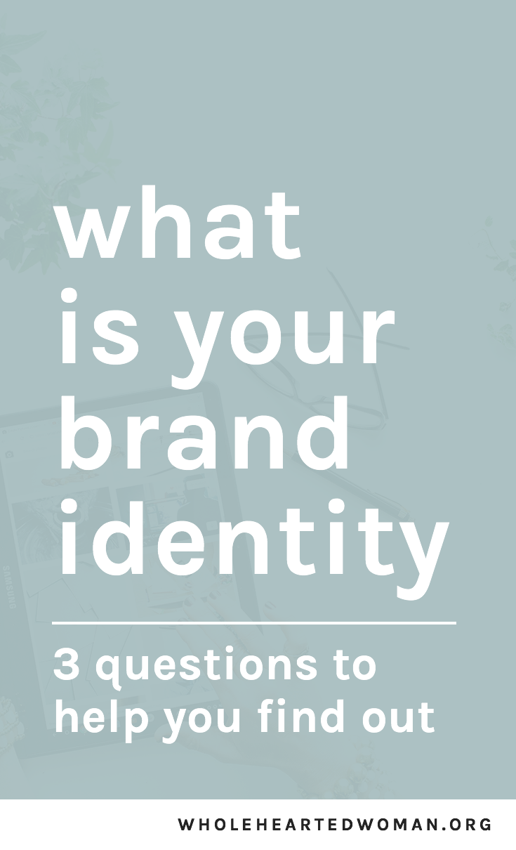 Knowing Your Brand Story: 3 Questions To Ask Yourself | Figuring Out Your Brand Identity | Brand Awareness | Building A Community Online | Advice for Small Businesses and Creatives | What Is Brand Identity and Why Is It Important | Tips For Building A Personal Brand | How To Start Your Own Brand | What Does Your Personal Brand Mean | How Do You Build A Brand Identity | Wholehearted Woman | #branding #personalbrand #blogging #marketing #smallbusiness