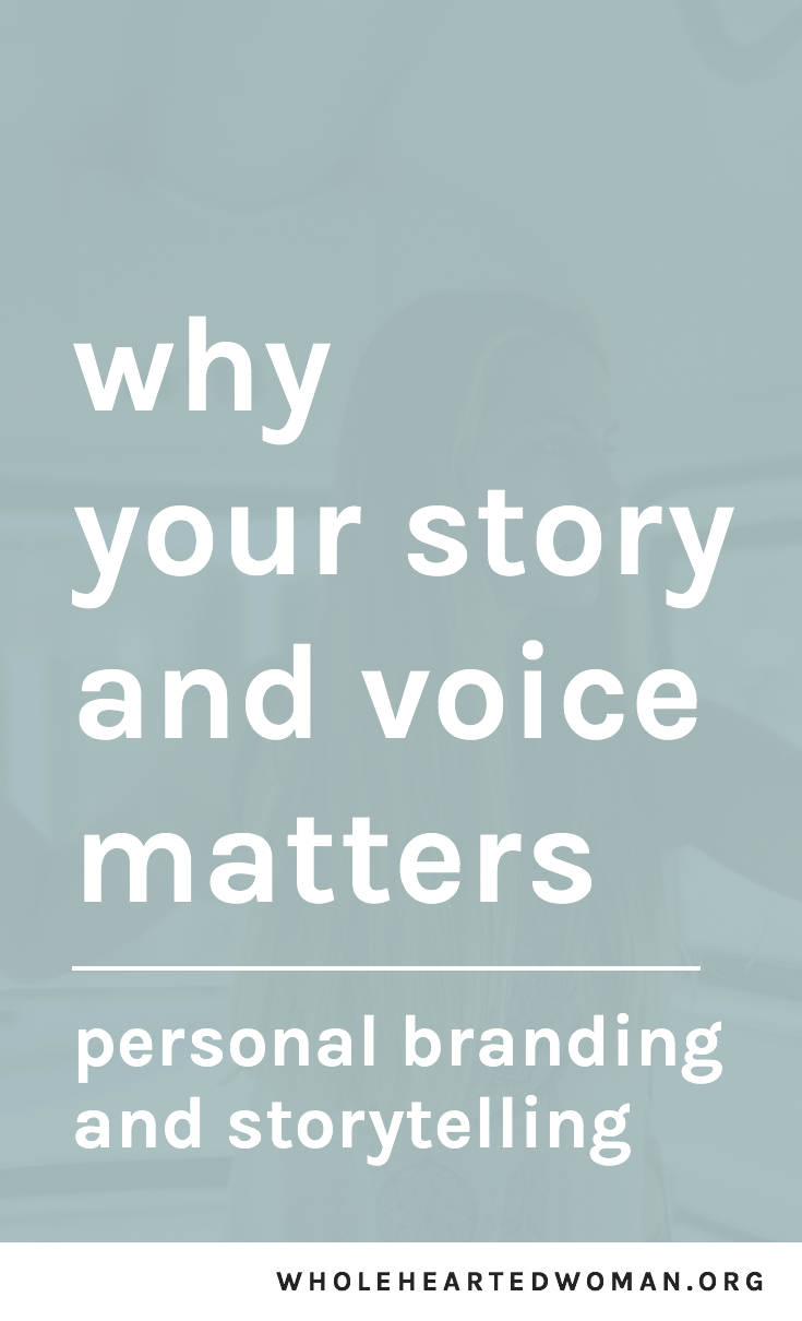 Personal Branding And Storytelling: Why Your Story And Voice Matters | Storytelling and Building A Community | Advice for Creatives and Personal Brands | How To Share Your Story | The Importance of Personal Branding and Storytelling | Why It's Important To Share Your Story | Be The Change | Wholehearted Woman | #personalbrand #branding #brandidentity #storytelling #community