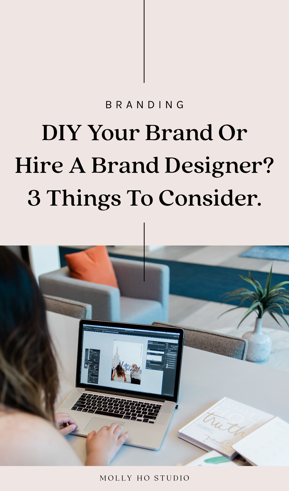 Should You DIY Your Brand or Hire A Brand Designer? | How To Find A Brand and Graphic Designer for Your Business |Branding Design Identity | Small Business Advice | Personal Branding for Creative Female Entrepreneurs | Digital Marketing and Social Media | Finding Your Ideal Client Avatar and Target Market | Creative Entrepreneurship | Branding and Business Tips | Molly Ho Studio