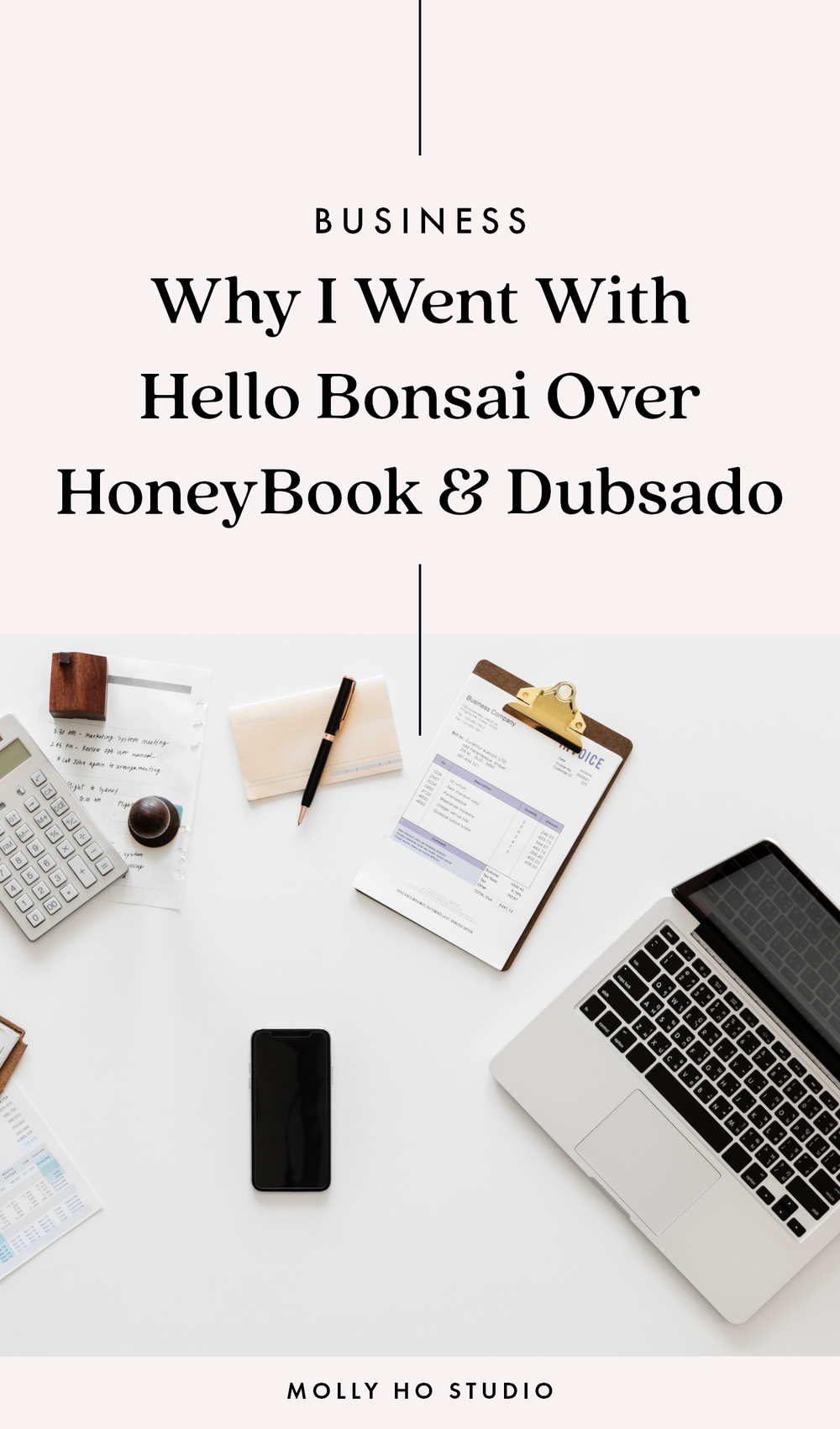 Why I Went With Hello Bonsai Over HoneyBook & Dubsado | Hello Bonsai Review | Automate Your Client Onboarding Process | Contract And Invoice Templates For Freelancers | How To Streamline Your Creative Business | Business Organization And Workflow | Saving Time In Your Business | Molly Ho Studio
