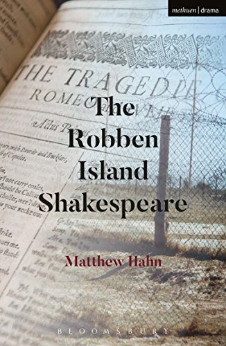 Matthew Hahn,  The Robben Island Shakespeare      Methuen Drama (Bloomsbury), 2017