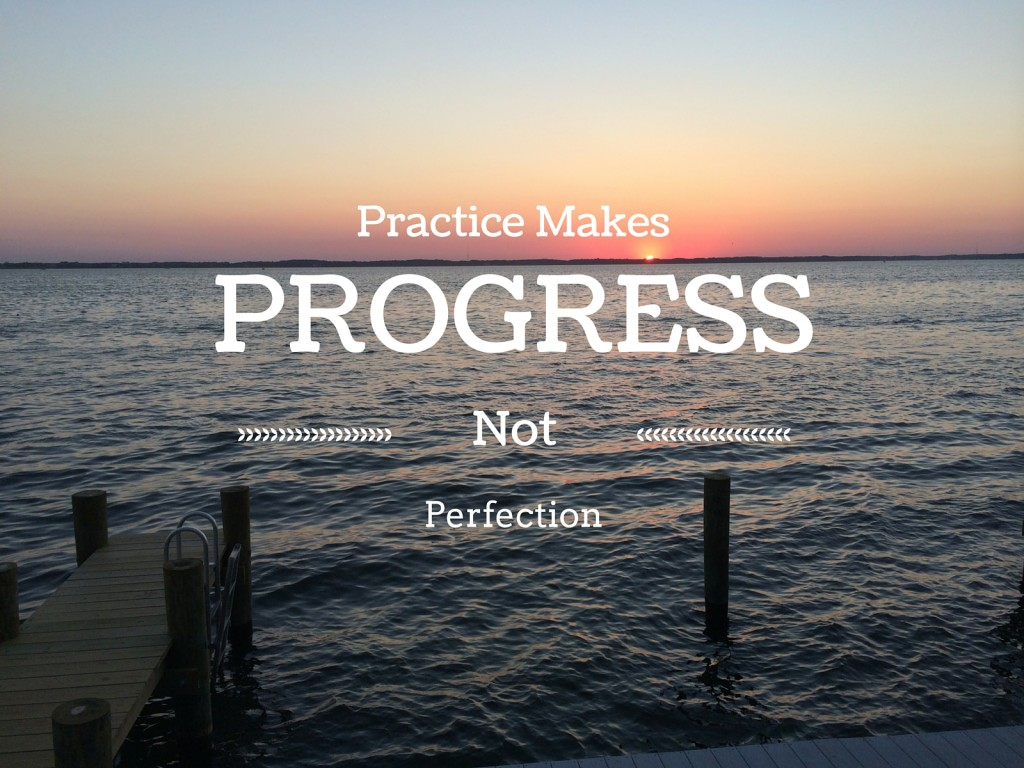Practice makes PROGRESS not perfection! Everyone starts somewhere. Half Marathon training!