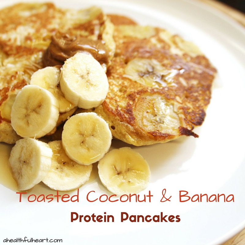 Toasted Coconut & Banana Protein Pancakes via ahealthfulheart.com