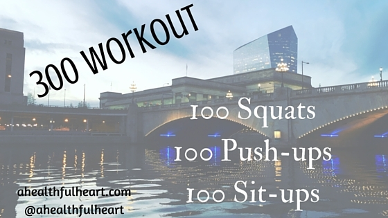 300 Workout - A quick workout for when you're in a pinch!