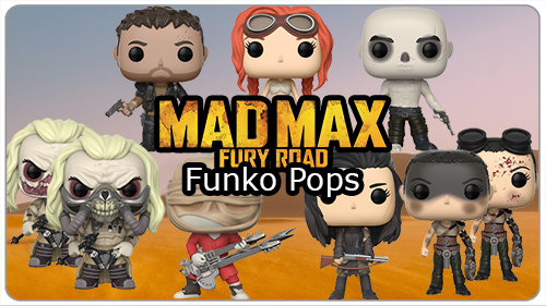 Taking orders soon - NEW Mad Max: Fury Road Funko Pops!