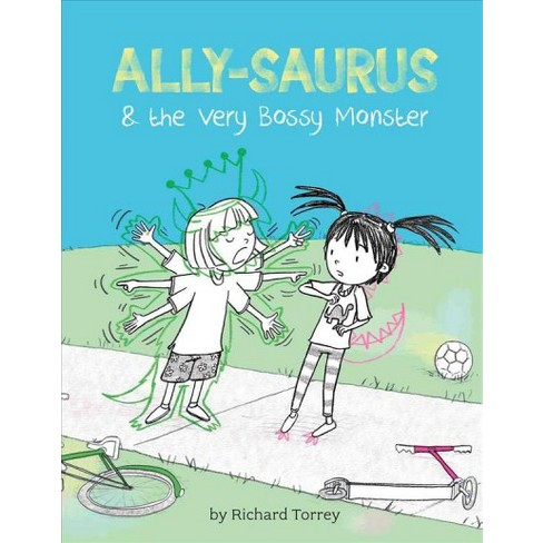 Ally-Saurus and the Really Bossy Monster