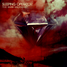 The Barr Brothers  — Sleeping Operator