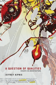 "A Question of Qualities: Essays in Architecture   by Jeffrey Kipnis Preface by Alexander Maymind  Jeffrey Kipnis's writing, thinking, and teaching casts architecture as both an intellectual discourse and a lived, affective experience. His essays on contemporary architects are less about making critical judgments than about explication, exegesis, and provocation. In these eleven essays, written between 1990 and 2008, he considers projects, concepts, and buildings by some of the most recognized architects working today, with special attention to the productions of affect. He explores ""intuition"" in the work of Morphosis, ""exhilaration"" in Coop Himmelb(l)au, ""freedom"" in the work of Rem Koolhaas and OMA, ""magic"" in Steven Holl's buildings, and ""anxiety"" in Rafael Moneo's writing about contemporary architecture."