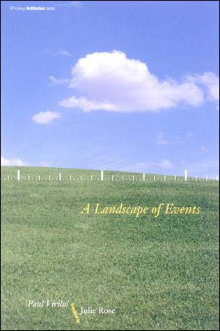 "A Landscape of Events  by Paul Virilio  In  A Landscape of Events , the celebrated French architect, urban planner, and philosopher Paul Virilio focuses on the cultural chaos of the 1980s and 1990s. It was a time, he writes, that reflected the ""cruelty of an epoch, the hills and dales of daily life, the usual clumps of habits and commonplaces."" Urban disorientation, the machines of war, and the acceleration of events in contemporary life are Virilio's ongoing concerns. He explores them in events ranging from media coverage of the Gulf War to urban rioting and lawlessness. Some will see Virilio as a pessimist discouraged by ""the acceleration of the reality of time,"" while others will find his recording of ""atypical events"" to be clairvoyant."