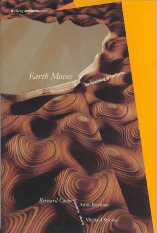 "Earth Moves: The Furnishing of Territories   by Bernard Cache   Edited by Michael Speak  s     Earth Moves , Bernard Cache's first major work, conceptualizes a series of architectural images as vehicles for two important developments. First, he offers a new understanding of the architectural image itself. Following Gilles Deleuze and Henri Bergson, he develops an account of the image that is non-representational and constructive – images as constituents of a primary, image world, of which subjectivity itself is a special kind of image. Second, Cache redefines architecture beyond building proper to include cinematic, pictorial, and other framings. Complementary to this classification, Cache offers what is to date the only Deleuzean architectural development of the ""fold,"" a form and concept that has become important over the last few years. For Cache, as for Deleuze, what is significant about the fold is that it provides a way to rethink the relationship between interior and exterior, between past and present, and between architecture and the urban."