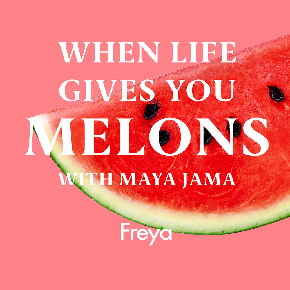 "When Life Gives You Melons Ep.05 - ""Would people be happier without social media? Are coffee enemas a good idea? Tune in to hear Maya Jama talking mental and physical well-being with Laura Whitmore, Melissa Hemsley and Annie Clark."""