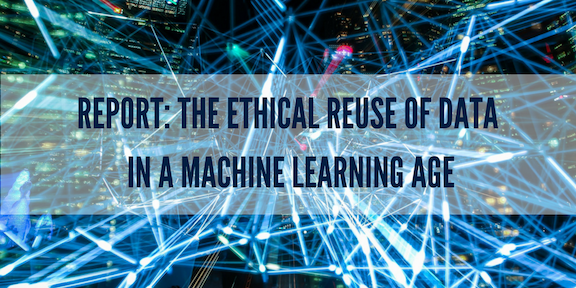 The Ethical Reuse of Data in a Machine Learning Age (1).png